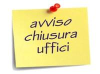 CHIUSURA UFFICI AL PUBBLICO